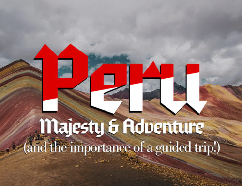 Peru and the Importance of a Guided Tour